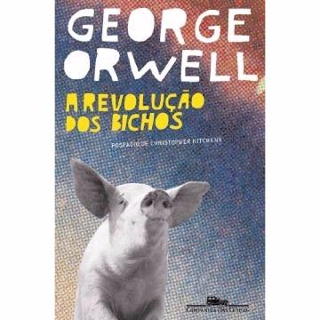 A REVOLUCAO DOS BICHOS - GEORGE ORWELL - COMPANHIA DAS LETRAS
