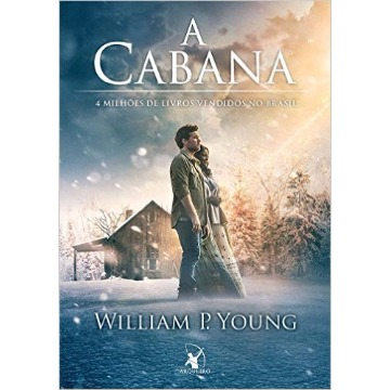A CABANA CAPA DO FILME - WILLIAM P. YOUNG - ARQUEIRO