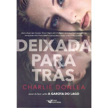 DEIXADA PARA TRÁS - CHARLIE DONLEA - FARO EDITORIAL