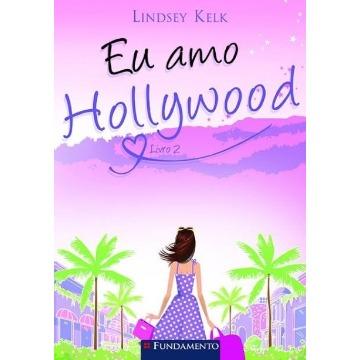 EU AMO HOLLYWOOD LIVRO 2 - LINDSEY KELK - FUNDAMENTO