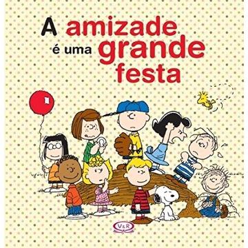 A AMIZADE É UMA GRANDE FESTA - VERGARA