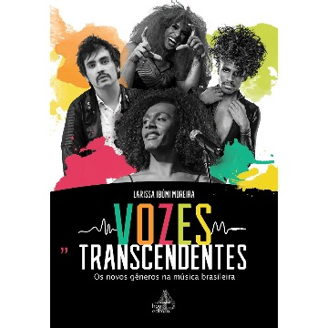 VOZES TRANSCENDENTES:OS NOVOS GENEROS - LARISSA IBUMI MOREIRA - UNIVERSOS DOS LIVROS