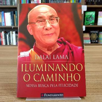 ILUMINANDO O CAMINHO - DALAI LAMA - FUNDAMENTO