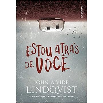 ESTOU ATRÁS DE VOCÊ - JOHN AJVIDE LINDQVIST - ALAÚDE