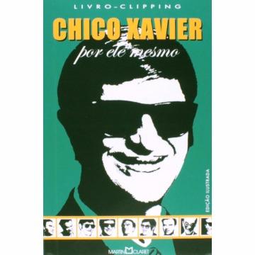 CHICO XAVIER - MARTIN CLARET