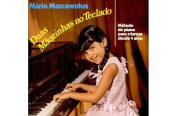 Duas Mãozinhas no Teclado - Método de Piano para Crianças a Partir de 4 Anos - MASCARENHAS