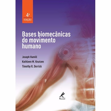 Bases Biomecânicas do Movimento Humano