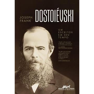 Dostoiévski - Um Escritor Em Seu Tempo