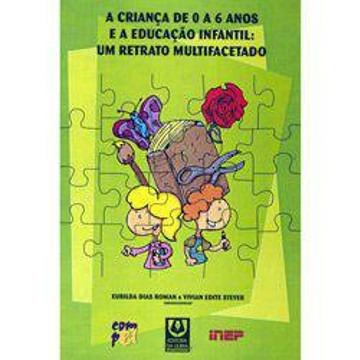 Livro - Criança de 0 a 6 Anos e a Educação Infantil: Um Retrato Multifacetado, A