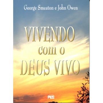 Vivendo Com O Deus Vivo