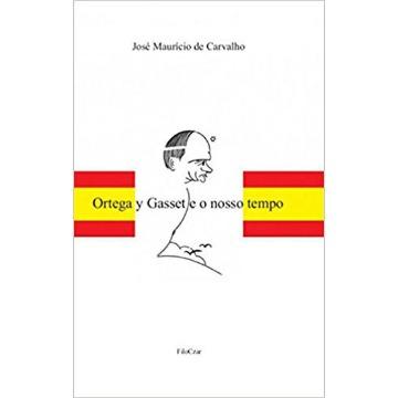 Ortega y Gasset e o nosso tempo