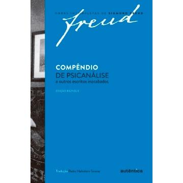 Compêndio De Psicanálise e Outros Escritos Inacabados - Col. Obras Incompletas De Sigmund Freud