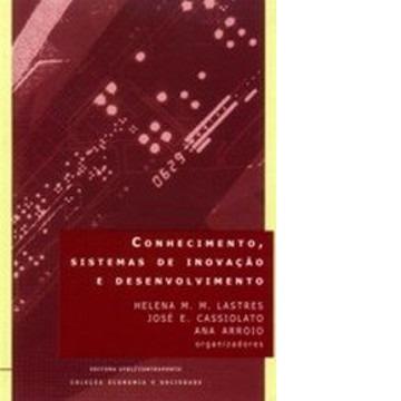 Conhecimento, Sistemas de Inovação e Desenvolvimento - Col. Economia e Sociedade