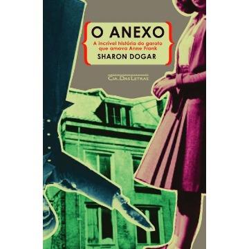 O Anexo - A Incrível História do Garoto Que Amava Anne Frank