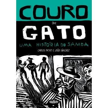 Couro De Gato - Uma História Do Samba