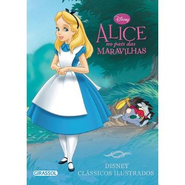 Alice No País Das Maravilhas - Col. Disney Clássicos Ilustrados