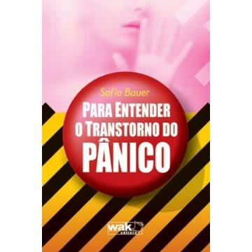 Para Entender o Transtorno do Pânico