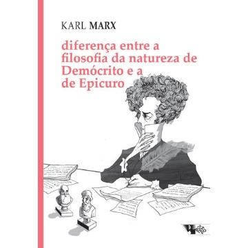 Diferença Entre a Filosofia da Natureza de Demócrito e a de Epicuro - Coleção Marx Engels