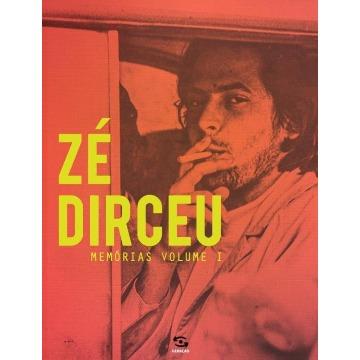 Zé Dirceu - Memórias – Vol. 1