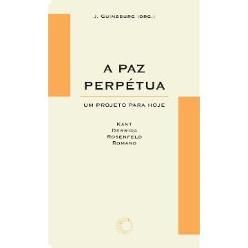 A Paz Perpétua - Um Projeto para Hoje - Col.elos