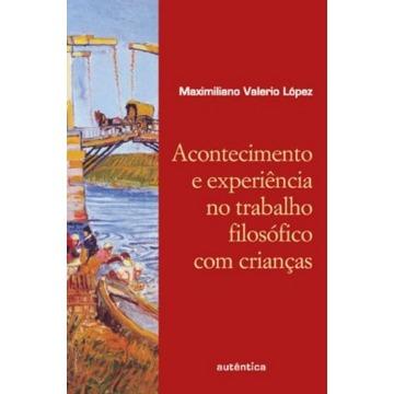 Acontecimento e Experiência no Trabalho Filosófico com Crianças