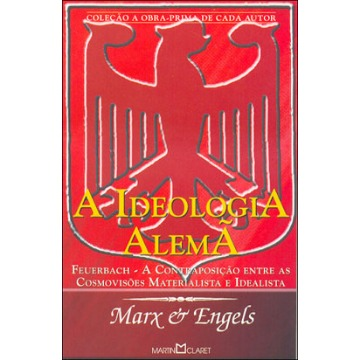 A Ideologia Alemã - Col. A Obra - Prima de Cada Autor