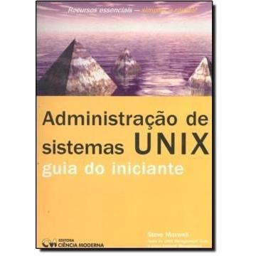 Administracao De Sistemas Unix - Guia Do Iniciante