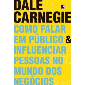 Como Falar Em Público e Influenciar Pessoas No Mundo Dos Negócios - Nova Edição