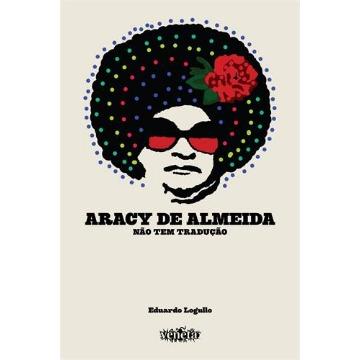 Aracy de Almeida: Não Tem Tradução