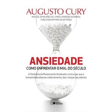 Ansiedade - Como Enfrentar o Mal do Século - A Síndrome do Pensamento Acelerado...