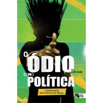 O Ódio Como Política