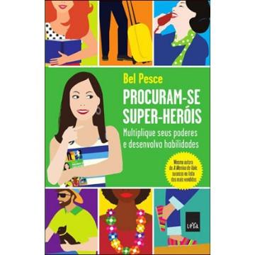 Procuram-se Super-heróis - Multiplique Seus Poderes e Desenvolva Habilidades