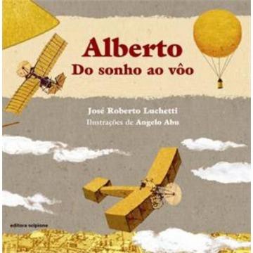 Alberto - Do Sonho ao Vôo