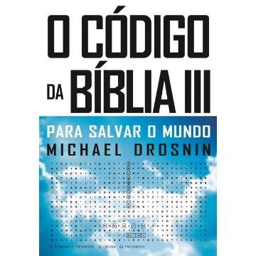 O Código da Bíblia III - Para Salvar o Mundo