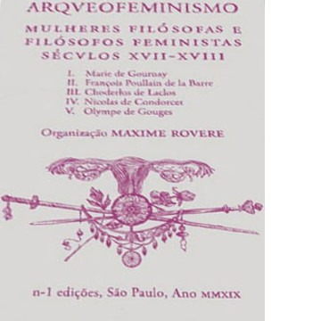 ARQUEOFEMINISMO MULHERES FILÓSOFAS E FILÓSOFOS FEMINISTAS SÉCULOS XVII - XVIII