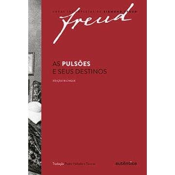 As Pulsões e Seus Destinos - Col. Obras Incompletas de Sigmund Freud - Edição Bilingue