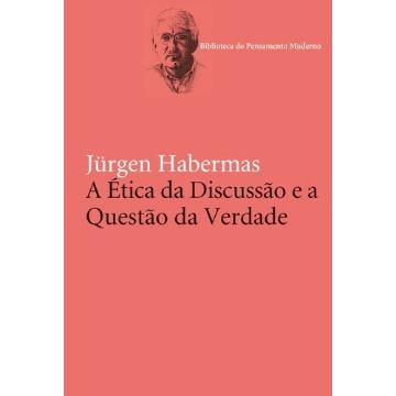 ética da Discussão e a Questão da Verdade, A