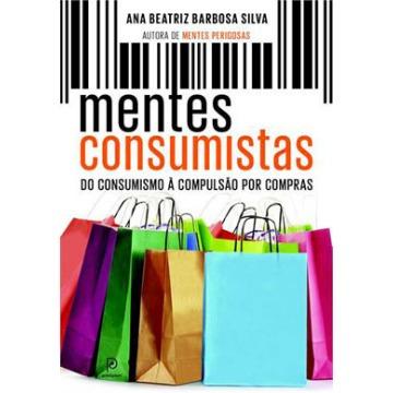 Mentes Consumistas - do Consumismo À Compulsão Por Compras