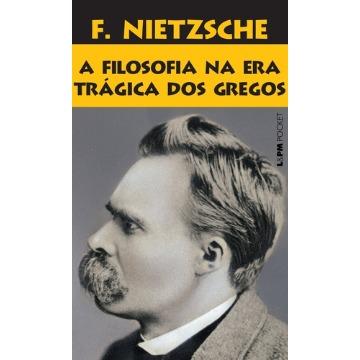 Nietzsche - a Filosofia Na Era Trágica Dos Gregos - Col. L & Pm Pocket