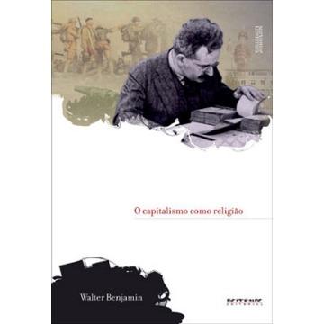 O Capitalismo Como Religião - Col. Marxismo e Literatura