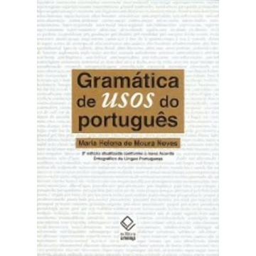 Gramática de Usos do Português - 2ª Ed