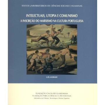 INTELECTUAIS, UTOPIA E COMUNISMO - A INSCRIÇÃO DO MARXISMO