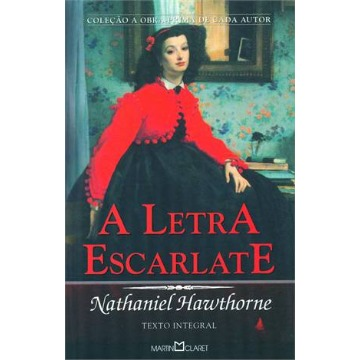 A Letra Escarlate - Coleção a Obra Prima de Cada Autor