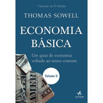 Economia Básica - Um Guia De Economia Voltado Ao Senso Comum — Volume 2