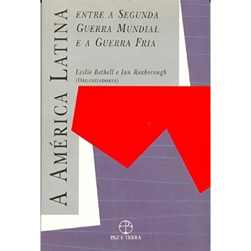 América Latina, A: Entre a Segunda Guerra Mundial e a Guerra Fria