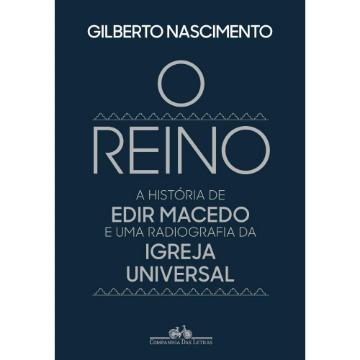 O Reino - A História De Edir Macedo e Uma Radiografia da Igreja Universal