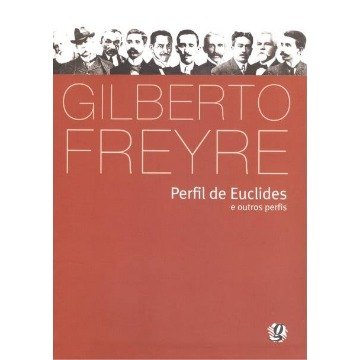 Perfil De Euclides E Outros Perfis - 3ª Ed.
