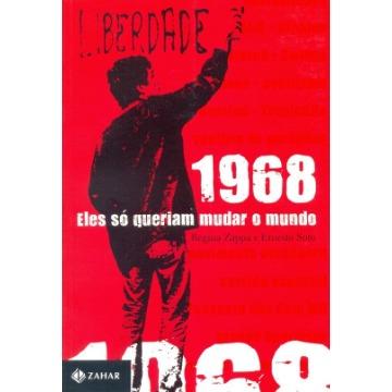 1968 - Eles Só Queriam Mudar o Mundo