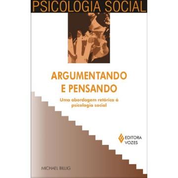 Argumentando e Pensando - Uma Abordagem Retórica À Psicologia Social