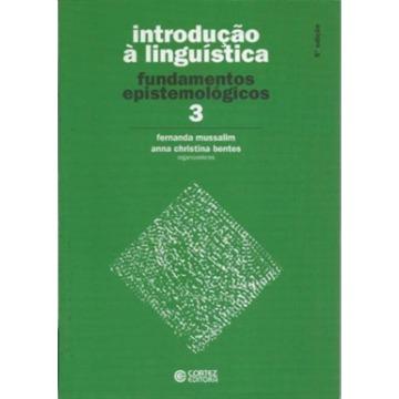 Introdução À Linguística: Fundamentos Epistemológicos - Vol.3
